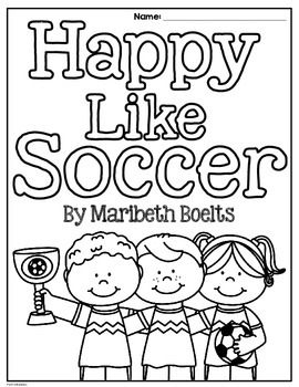 Happy Like Soccer by Maribeth Boelts Literacy, Math and