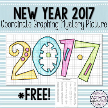 Happy New Year 2017 Coordinate Graphing Mystery Picture! Free!  Tpt