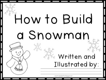 First Grade How to Build a Snowman Writing by Mrs Wheeler