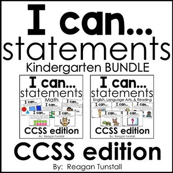 I Can Statements CCSS Kindergarten Bundle by Reagan