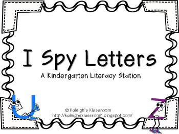 I Spy Letters! A Kindergarten Literacy Station by Kaleigh