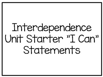 Interdependence Unit Starter I Can Statements by Brittany