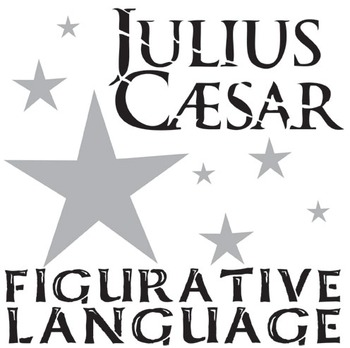 JULIUS CAESAR Figurative Language by Created for Learning