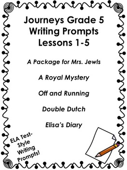 Journeys Grade 5 Unit 1-Lessons 1-5 Writing Bundle by Read