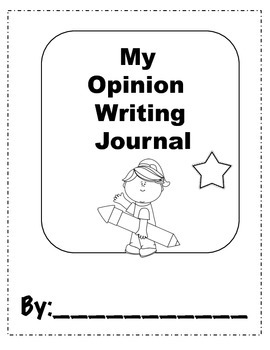 Kindergarten Opinion Writing Journal,Prompts, & Anchor