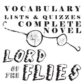 LORD OF THE FLIES Vocabulary Complete Novel (180 words) by