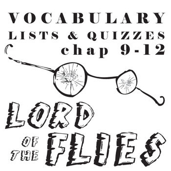 LORD OF THE FLIES Vocabulary List and Quiz (chap 9-12) by