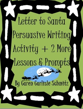 Letter to Santa  2 Other Persuasive Common Core Writing