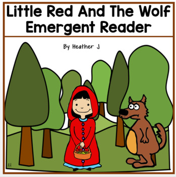 Little Red and the Wolf Emergent Reader by Heather J