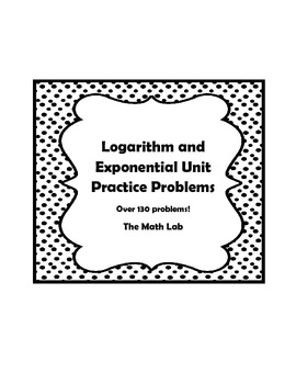 Logarithm and Exponential Practice Problems (130+) by The