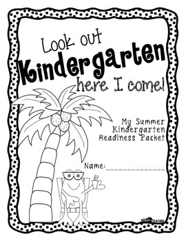 Look Out Kindergarten, Here I Come! Summer Prep Packet for