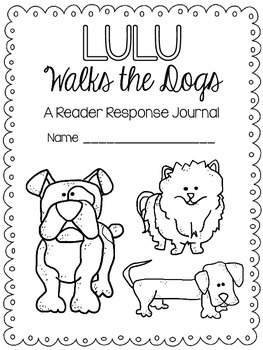 Lulu Walks the Dogs {A Reader Response Journal} by Monica