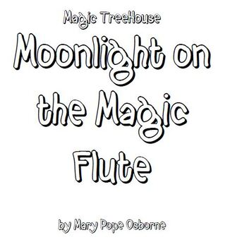 Magic Tree House: Moonlight on the Magic Flute Lit Group