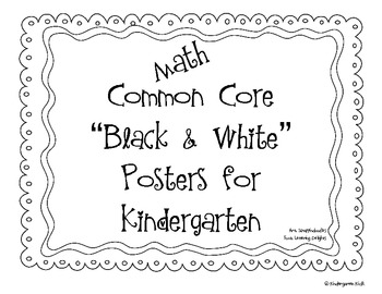 Math Common Core Kindergarten Posters: Black & White by