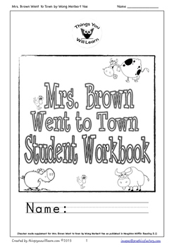 Mrs. Brown Went to Town Student Workbook by Things You