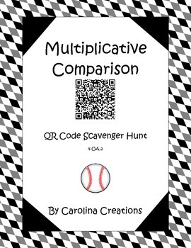 Multiplicative Comparison QR Code Scavenger Hunt 4.OA.2
