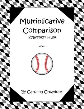 Multiplicative Comparison Scavenger Hunt 4.OA.2 Fourth