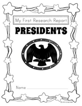 My First Research Project: Presidents by The Library Patch