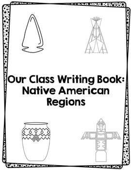 Native American Regions: Map and Writing Prompts by LMN