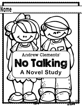 No Talking by Andrew Clements Novel Study by Colette