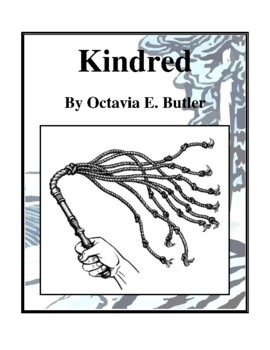 Novel Study, Kindred (by Octavia E. Butler) Study Guide by