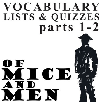 OF MICE AND MEN Vocabulary List and Quiz (parts 1-2) by