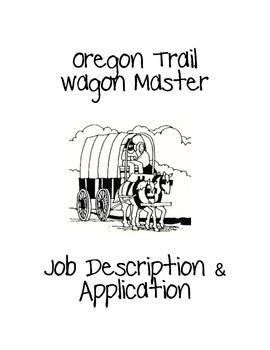 Oregon Trail Wagon Master Job Application Packet by