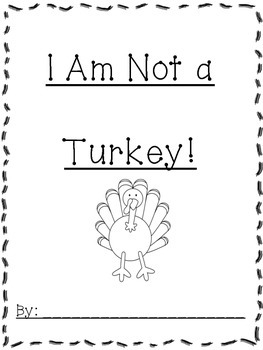 Persuasive Writing I am NOT a Turkey! by Countless Smart