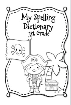 Pirate Themed Spelling Dictionary {1st-3rd Grades} 1100
