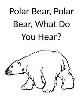 Polar Bear Polar Bear What Do You Hear Adapted Book by Mrs