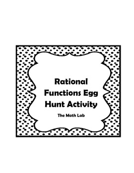 Rational Function Review Egg Hunt Activity by The Math Lab