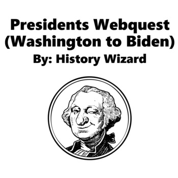 Presidents Webquest (Washington to Obama) Great Lesson