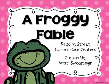 Reading Street Common Core A Froggy Fable Centers Unit 4