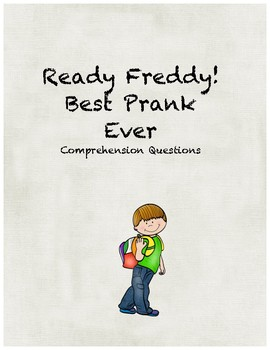 Ready Freddy! Best Prank Ever! comprehension questions by