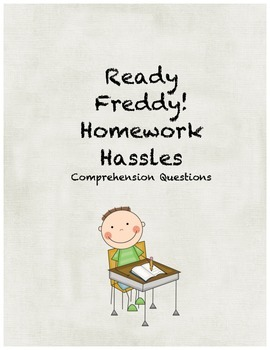Ready Freddy! Homework Hassles comprehension questions by