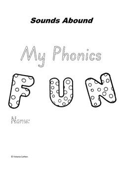 SOUNDS ABOUND- MY PHONICS FUN WORKBOOK by Victoria Carlton
