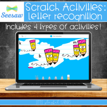 Seesaw Scratch Activities: Letter Recognition