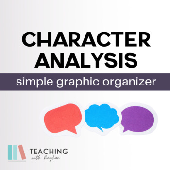Simple Character Analysis Graphic Organizer by Reghan