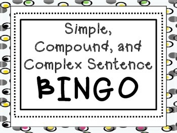 Simple, Compound, and Complex Sentence *BINGO* by
