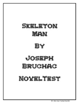 Skeleton Man by Joseph Bruchac Whole Novel Test by Zoey's