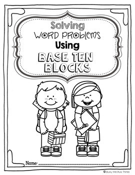 Word Problems Addition and Subtraction with Base Ten