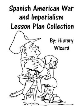 Spanish American War and Imperialism Lesson Plan