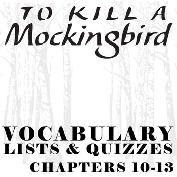 TO KILL A MOCKINGBIRD Vocabulary List and Quiz (chap 10-13