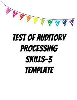 Test of Auditory Processing Skills-3 Template by Coming Up