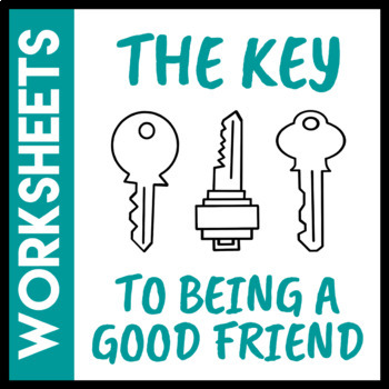 The Key to Being a Good Friend Worksheet by Social