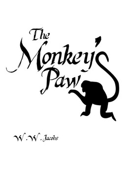 The Monkey's Paw: Foreshadowing and Irony by Barbara