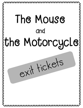 The Mouse and the Motorcycle Exit Tickets by Emily