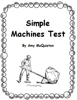 The Simple Machines Test and Study Guide by Amy McQuiston