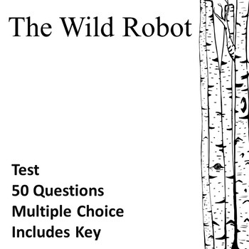 The Wild Robot Test EDITABLE! by The Children's Literature