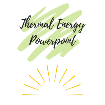 Thermal Energy Powerpoint and Guided Notes by From North